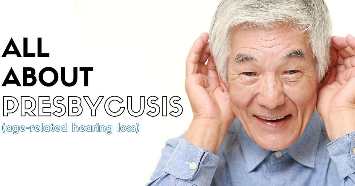 All About Presbycusis (Age Related)