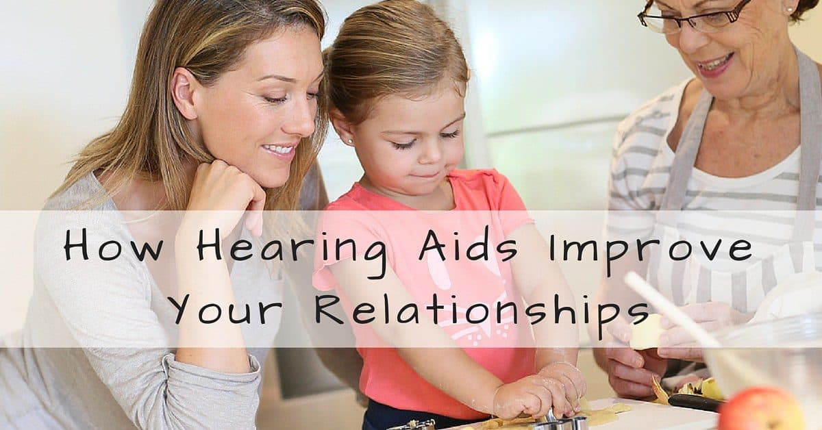How Hearing Aids Improve Your Relationships - My Hearing Centers