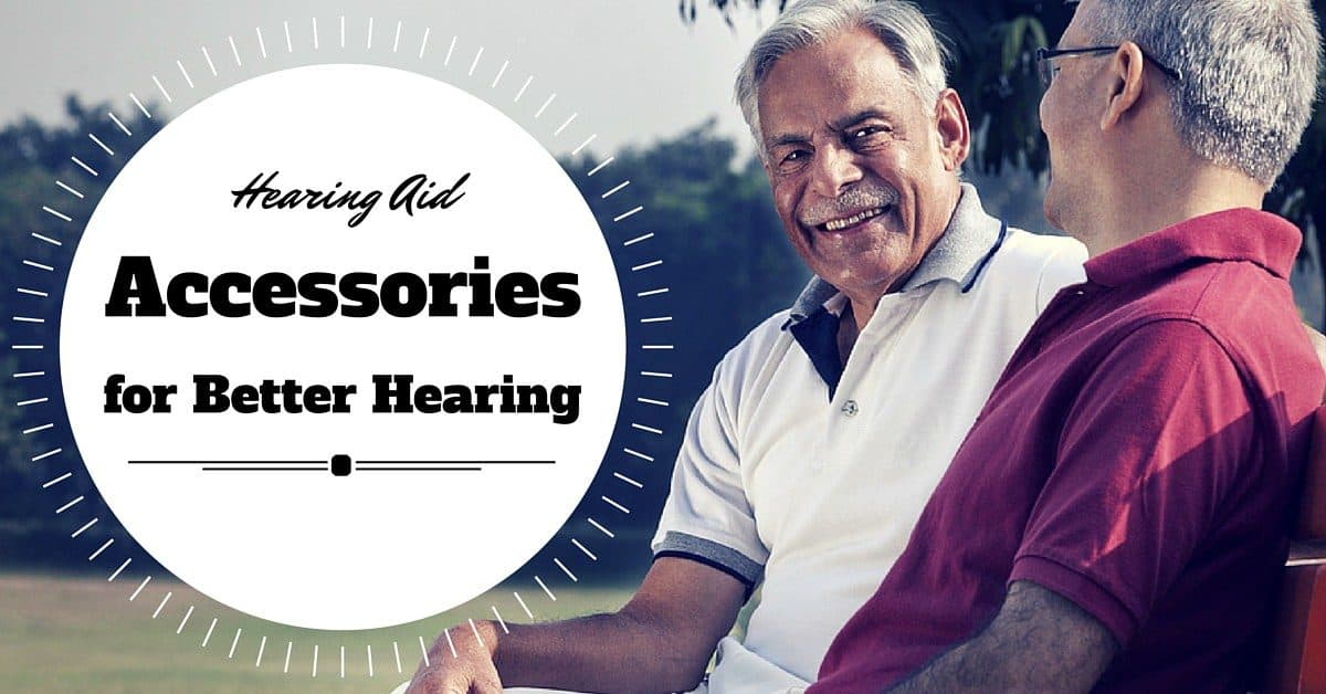 Hearing Aid Accessories for Better Hearing