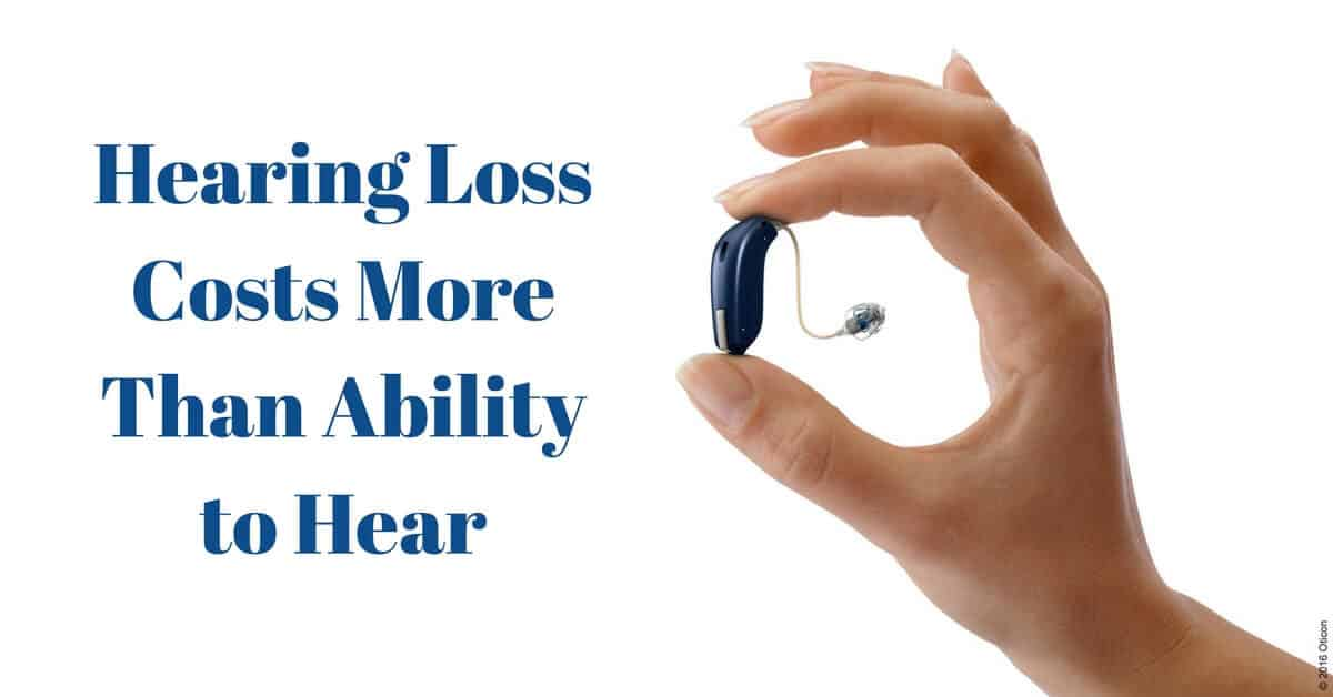 Hearing loss costs more than ability to hear