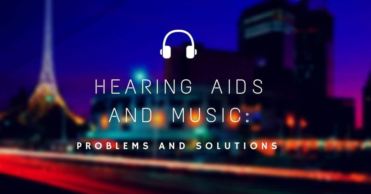 Hearing Aids & Music: Problems and Solutions | My Hearing Center