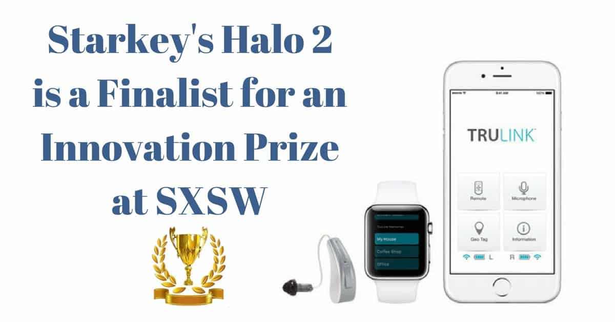 My Hearing Centers - Starkey's Halo 2 is a Finalist for an Innovation Prize at SXSW
