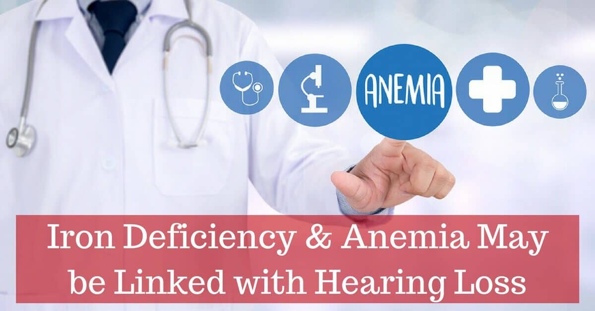 my-hearing-centers-iron-deficiency-anemia-may-be-linked-with-hearing-loss