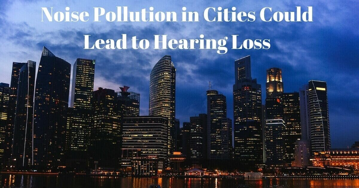 my-hearing-centers-noise-pollution-in-cities-could-lead-to-hearing-loss