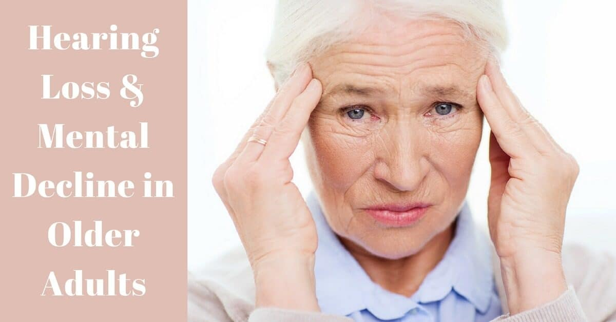 Hearing loss and mental decline in older adults