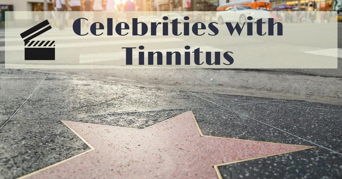 Celebrities with Tinnitus