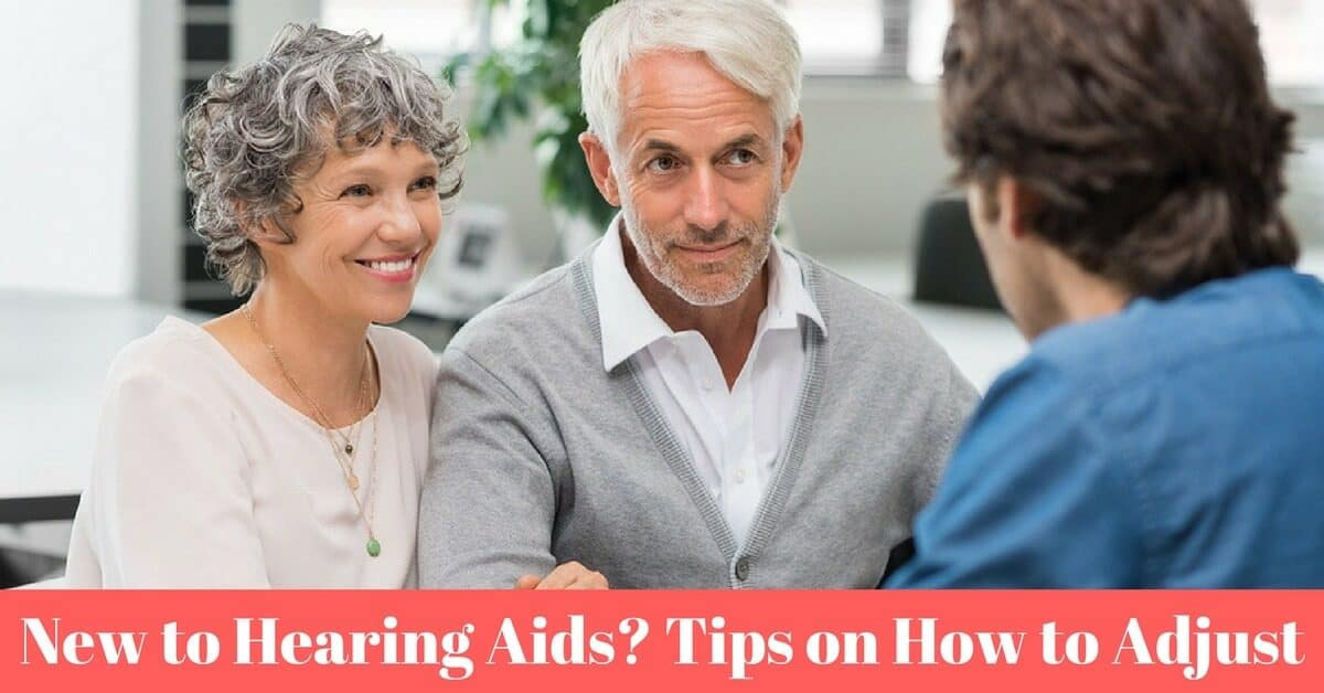 New to Hearing Aids? Tips on How to Adjust