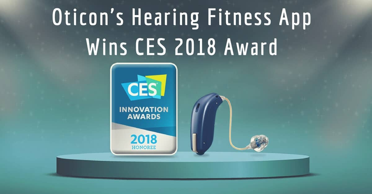 My Hearing Centers - Oticon's HearingFitness App Wins CES 2018 Award