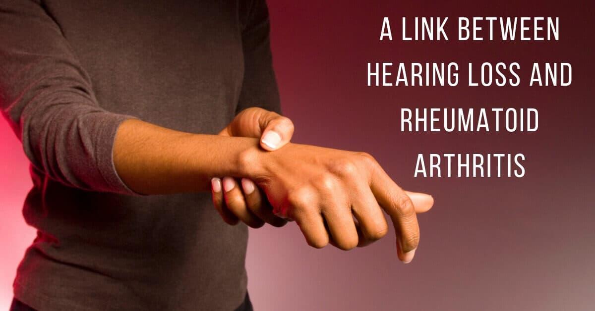 A Link Between Hearing Loss and Rheumatoid Arthritis