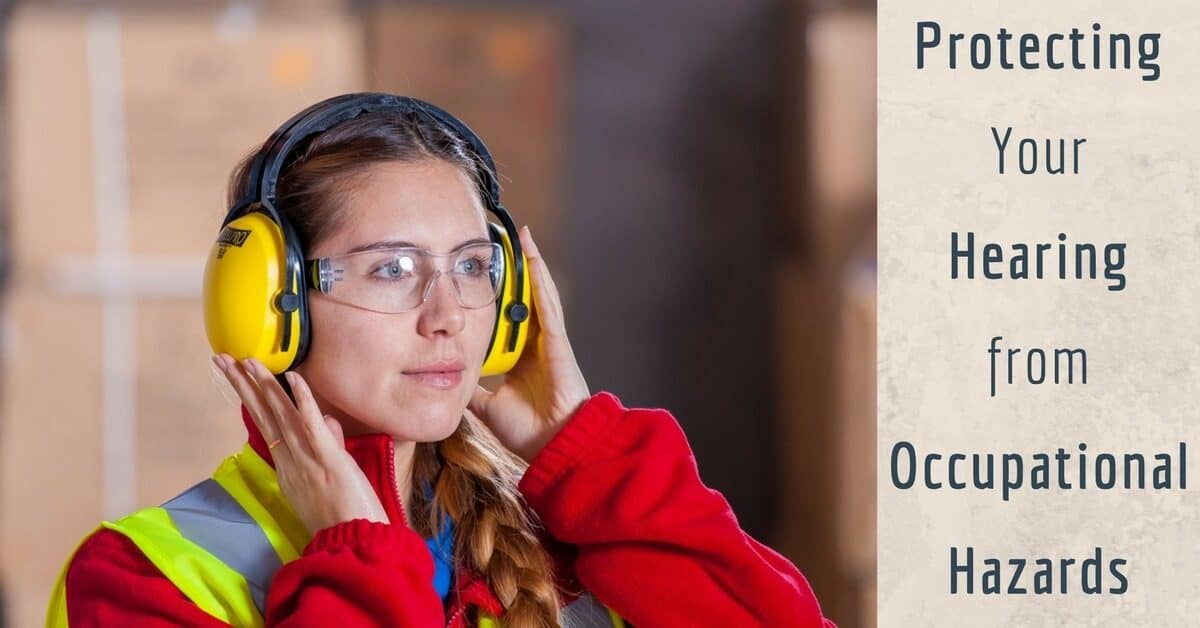 Protecting Your Hearing from Occupational Hazards