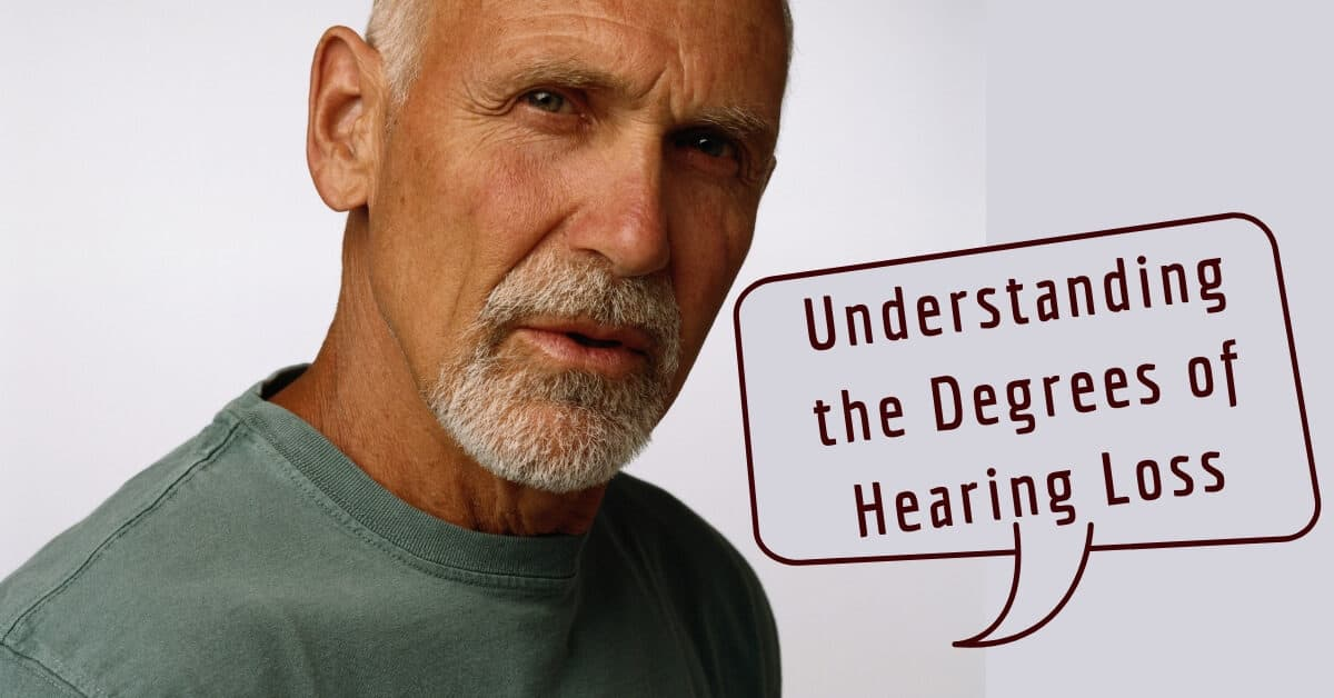 Understanding the Degrees of Hearing Loss