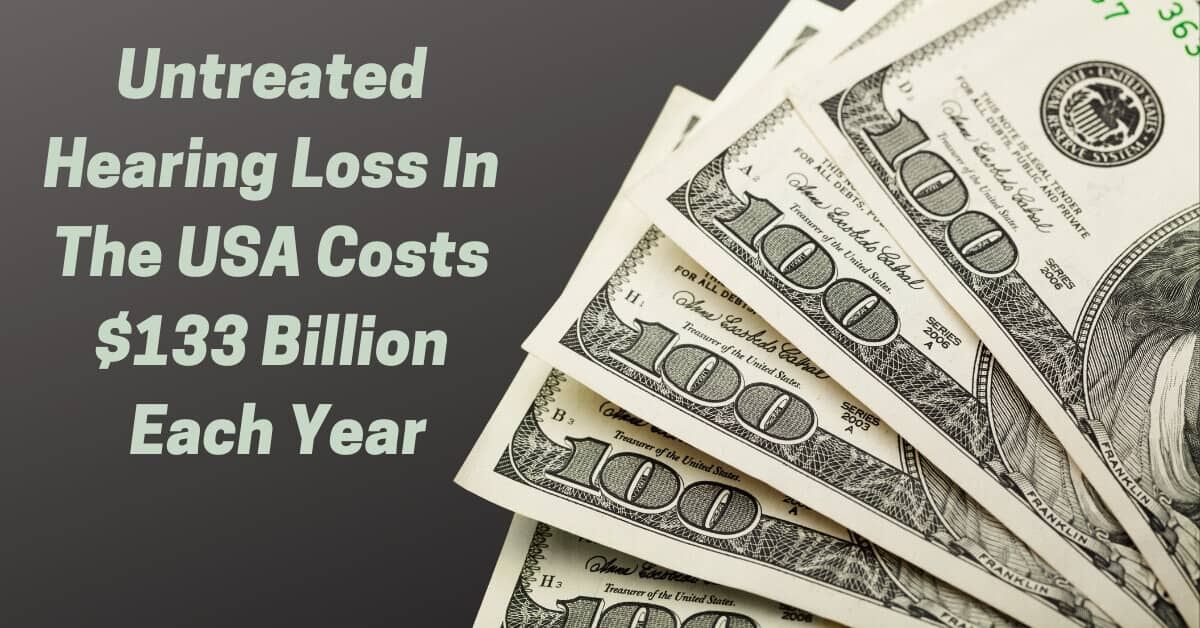 Untreated hearing loss in the USA costs $133 billion each year