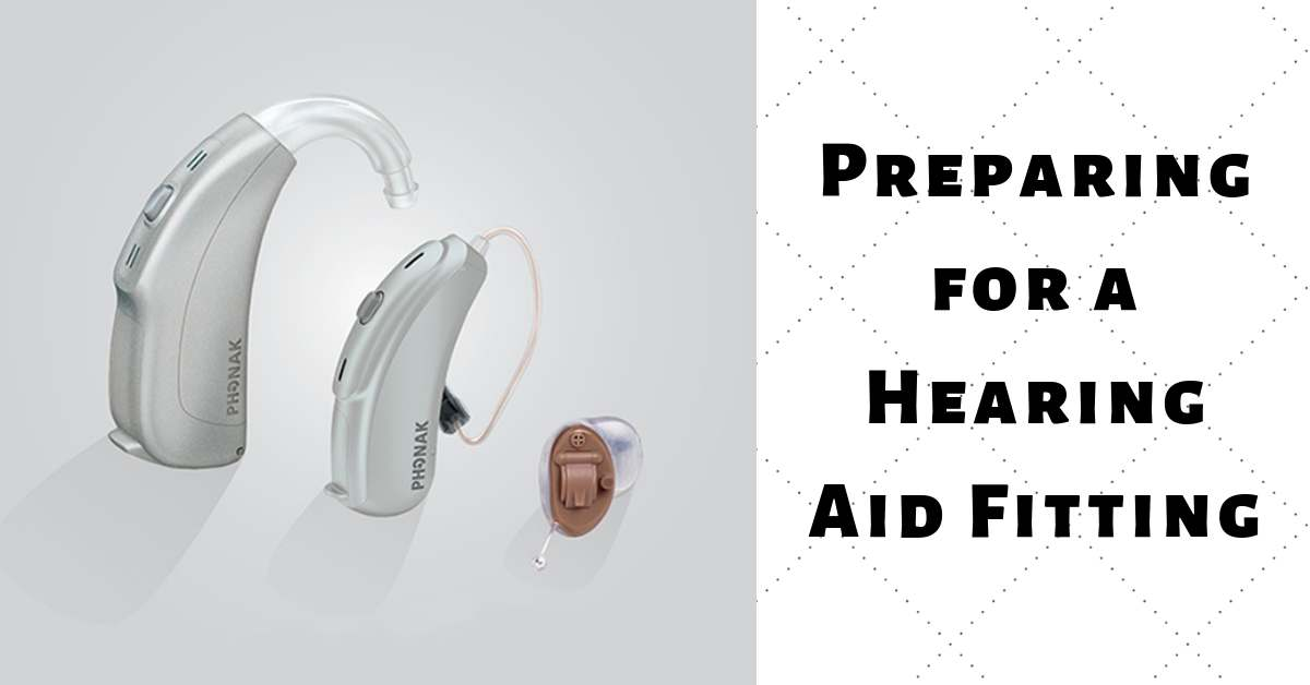 Preparing for a Hearing Aid Fitting