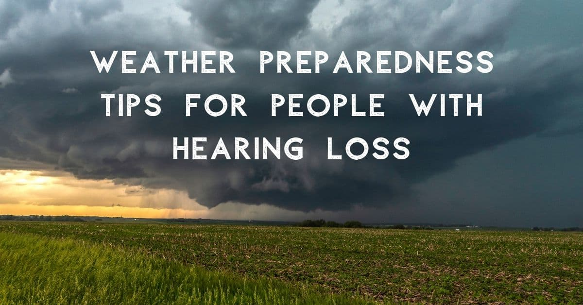 Weather Preparedness Tips for People with Hearing Loss