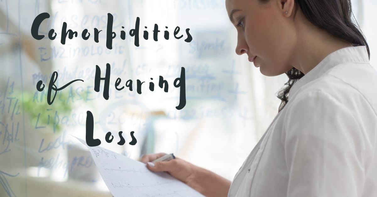 Comorbidities of Hearing Loss