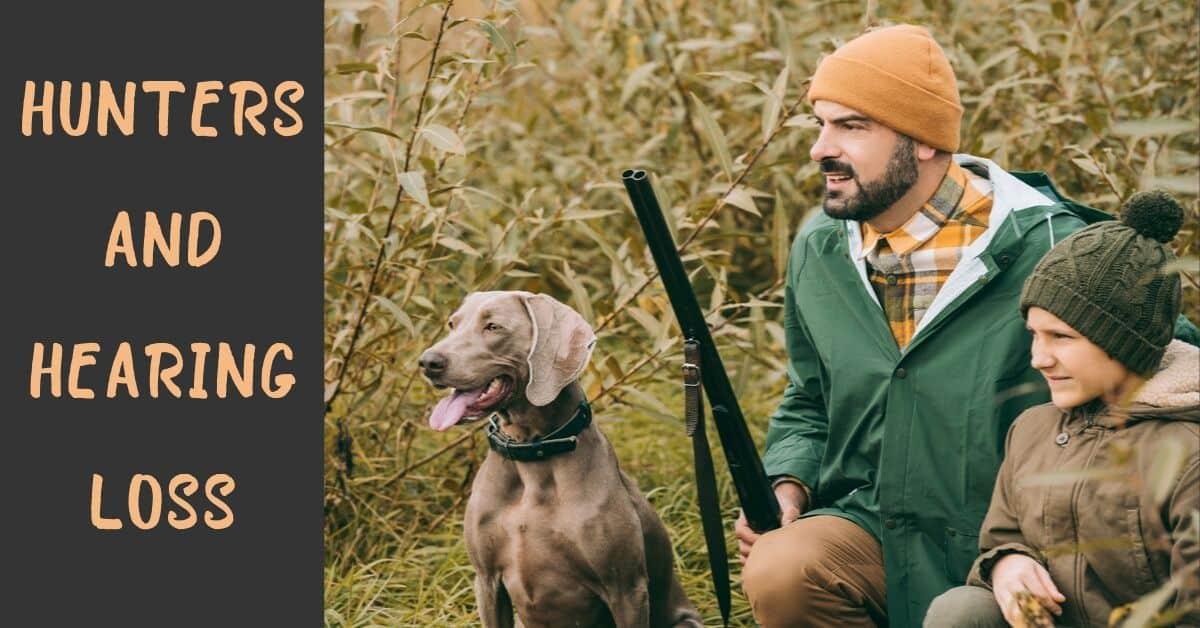 Hunters and Hearing Loss