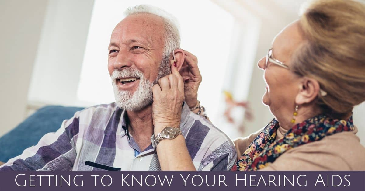 Getting to Know Your Hearing Aids