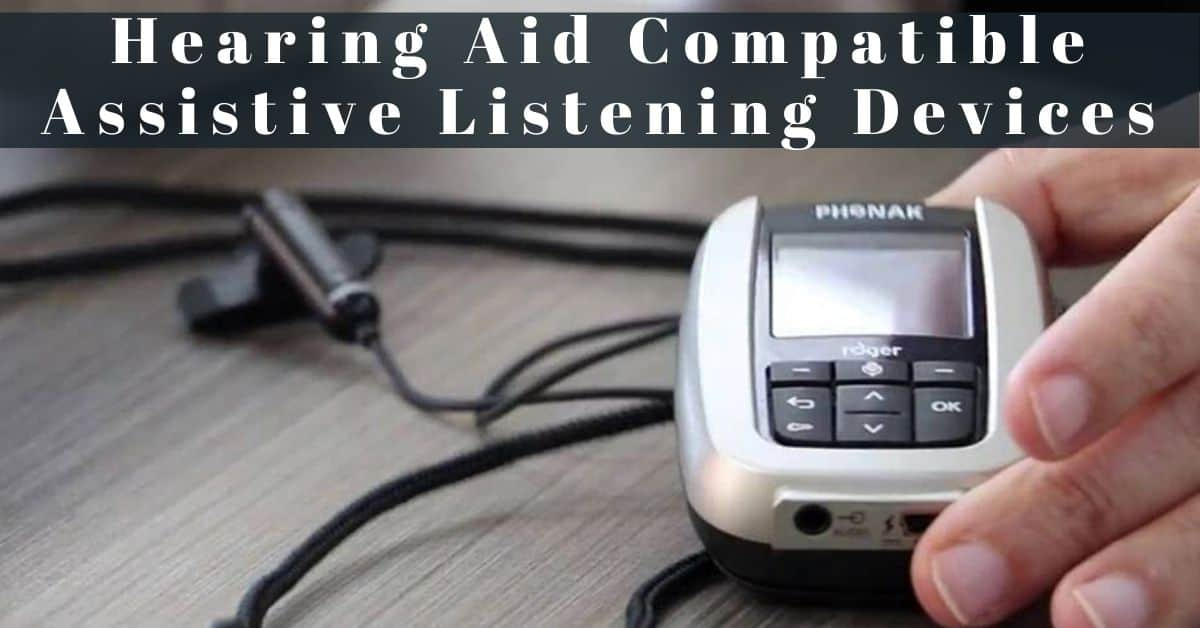 Hearing Aid Compatible Assistive Listening Devices My