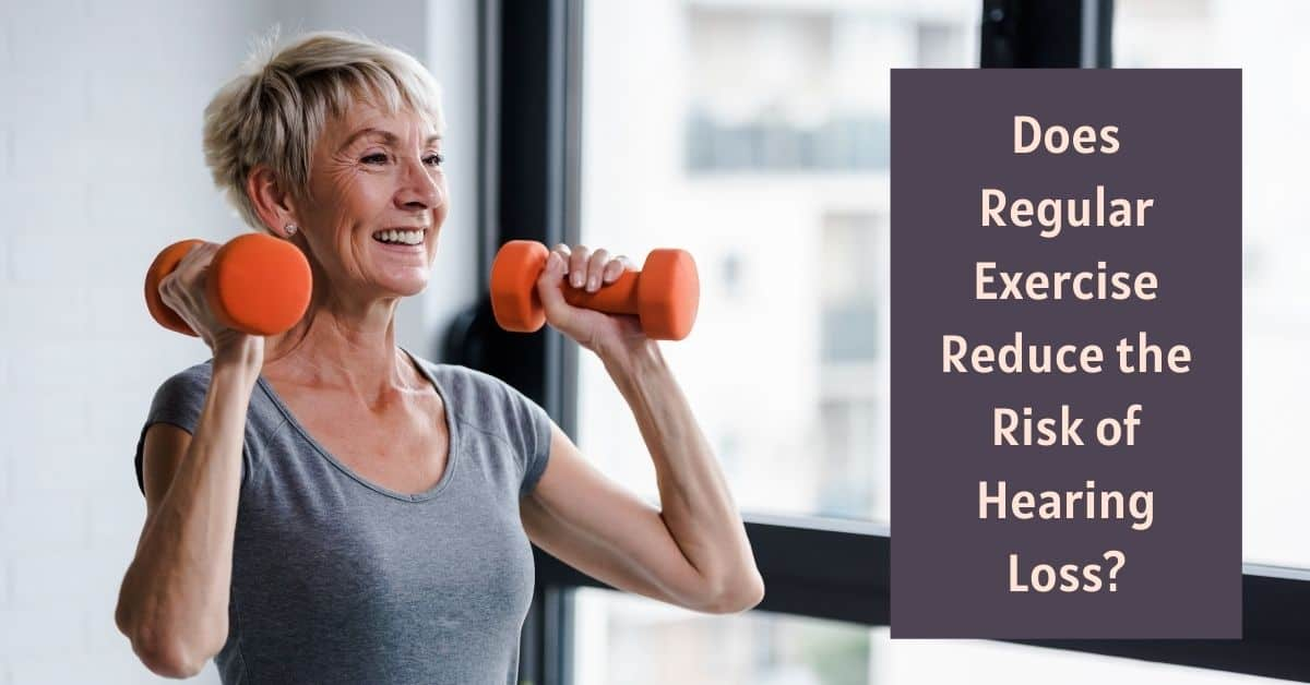 Does Regular Exercise Reduce the Risk of Hearing Loss