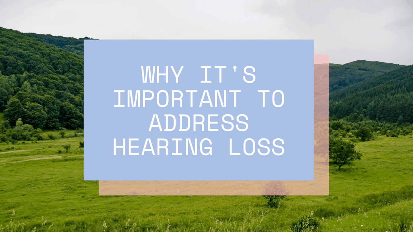 Why It's Important to Address Hearing Loss