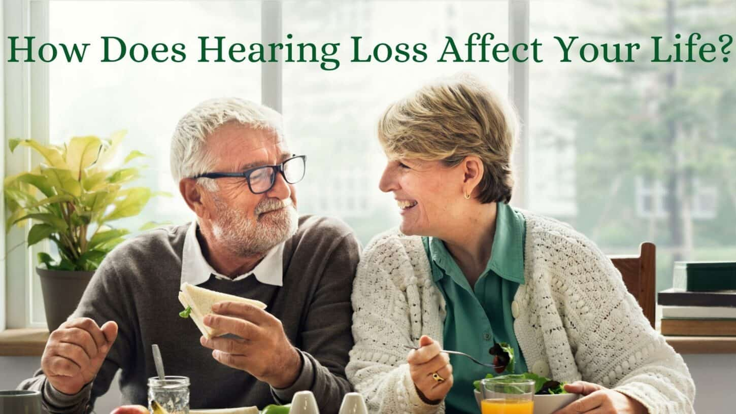 How Does Hearing Loss Affect Your Life