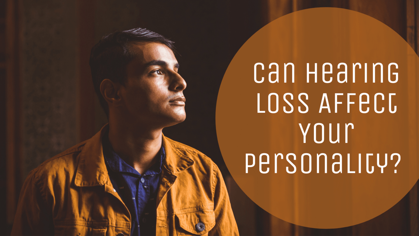 Can Hearing Loss Affect Your Personality