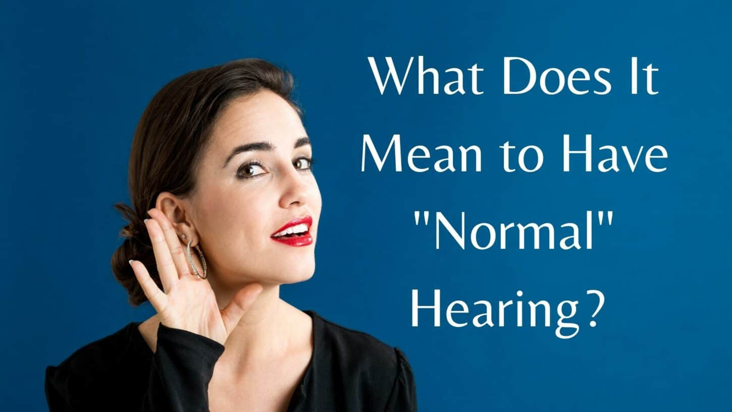 What Does It Mean to Have Normal Hearing