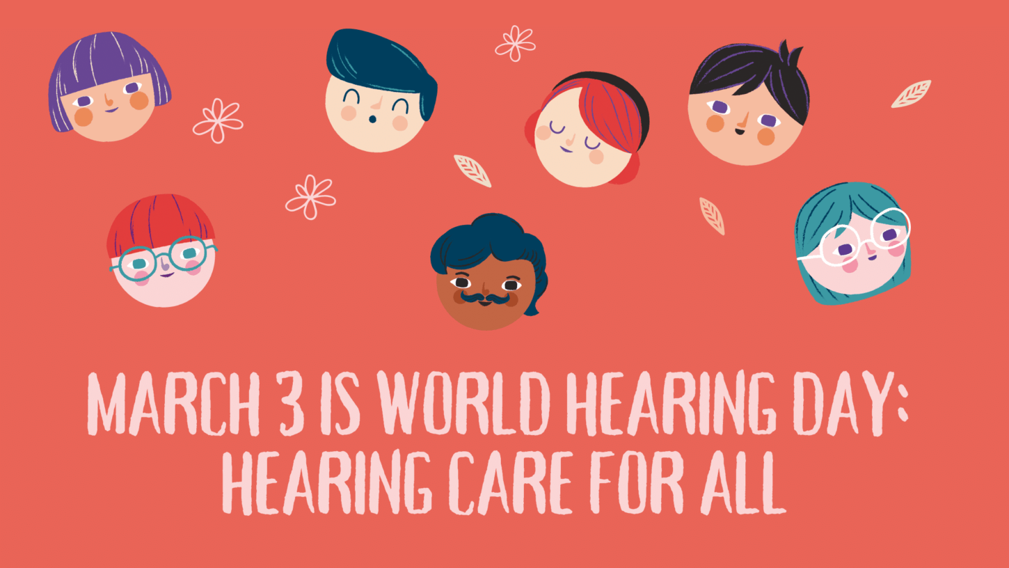 March 3 is World Hearing Day. Hearing Care for All
