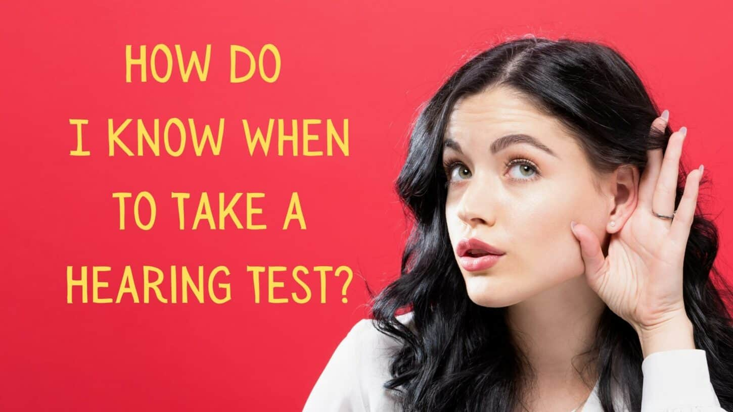 How Do I Know When to Take a Hearing Test