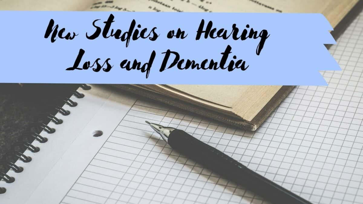 New Studies on Hearing Loss and Dementia