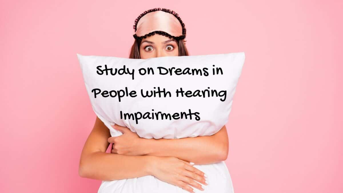 Study on Dreams in People with Hearing Impairments